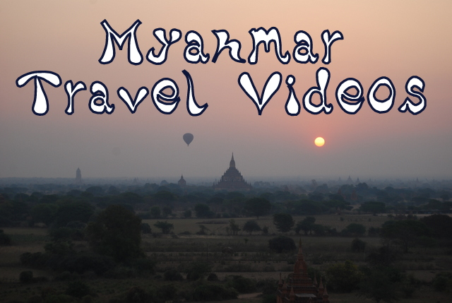 Myanmar travel videos