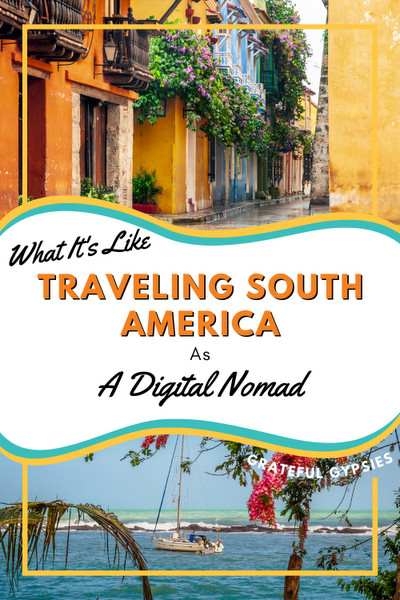 traveling south america as a digital nomad pin 1