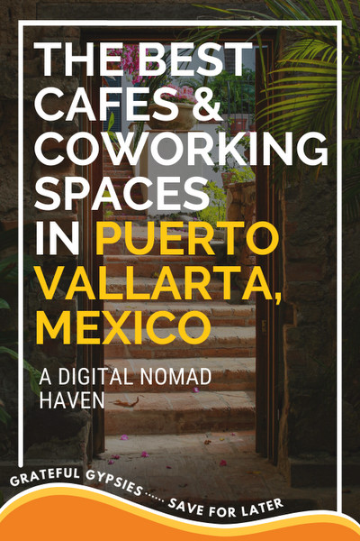best cafes and coworking spaces for digital nomads in puerto vallarta pin 3
