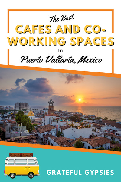 best cafes and coworking spaces for digital nomads in puerto vallarta Pin 1